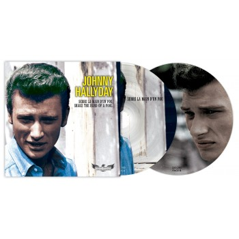 45 Tours - Johnny Hallyday - Serre La Main D'Un Fou/Shake The Hand Of A Fool - Picture Disc N°1 (Vinyle 7'')