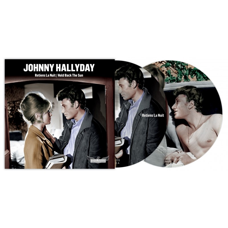 45 Tours - Johnny Hallyday - Retiens La Nuit/Hold Back The Sun - Picture Disc N°3 (Vinyle 7'')