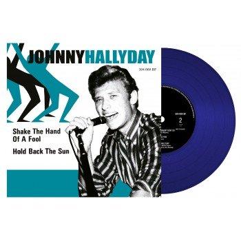 Johnny Hallyday - 45 Tours - Shake The Hand Of a Fool - EP Pochette Danoise (Vinyle Bleu)