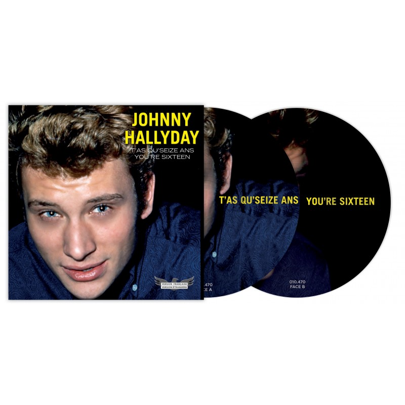 45 Tours - Johnny Hallyday - T'as Qu'seize Ans/You're Sixteen -Picture Disc N°6 (Vinyle 7'')