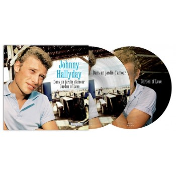 45 Tours - Johnny Hallyday - Dans Un Jardin D'Amour/Garden Of Love - Picture Disc N°7 (Vinyle 7'')