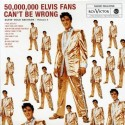 50 Million Elvis Fans Can't Be Wrong  (2CD)