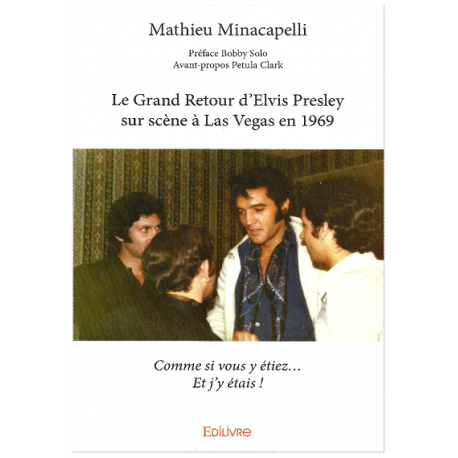 LE GRAND RETOUR D'ELVIS PRESLEY SUR SCENE A LAS VEGAS EN 1969 Comme si vous y étiez… Et j'y étais !