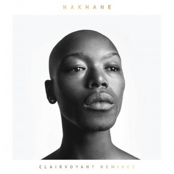 Nakhane - Clairvoyant Remixes
