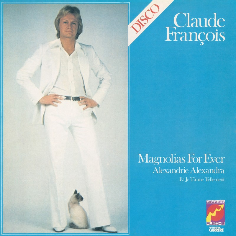 Claude François - Magnolias For Ever